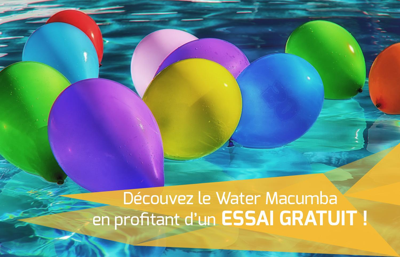Découvrez le Water Macumba et profitez d'un essai gratuit